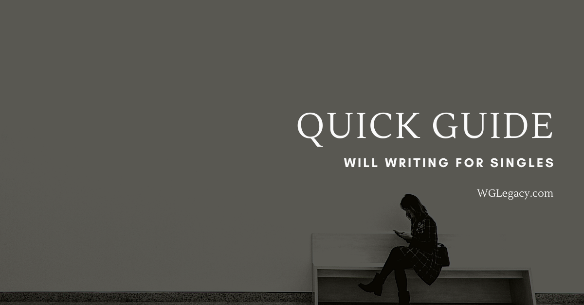 5 Quick Reasons to Write a Will if You are Single