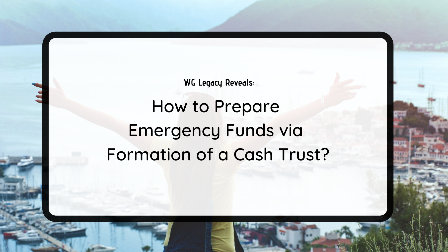 How to Prepare Emergency Funds via Formation of a Cash Trust?