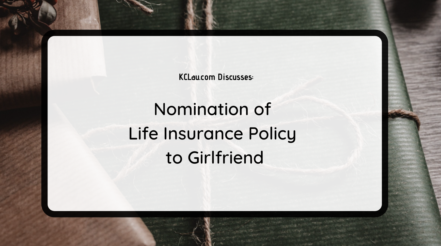 Nomination of Life Insurance Policy to Girlfriend