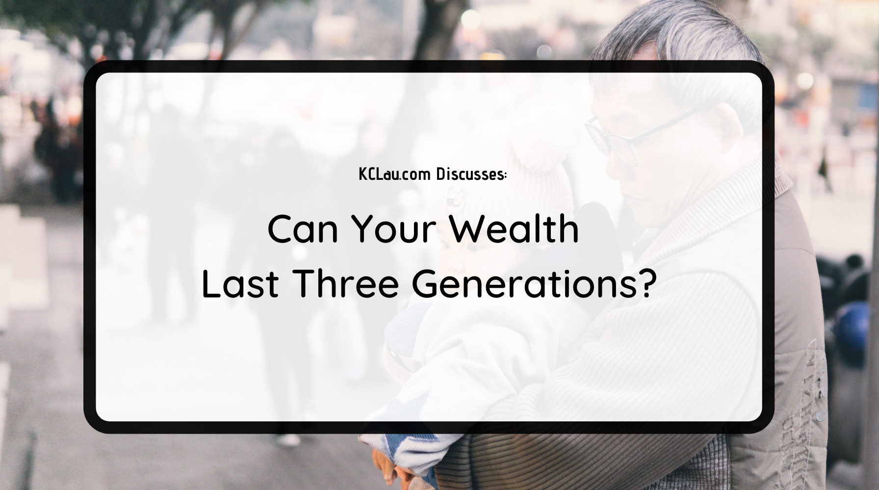 Can Your Wealth Last Three Generations?