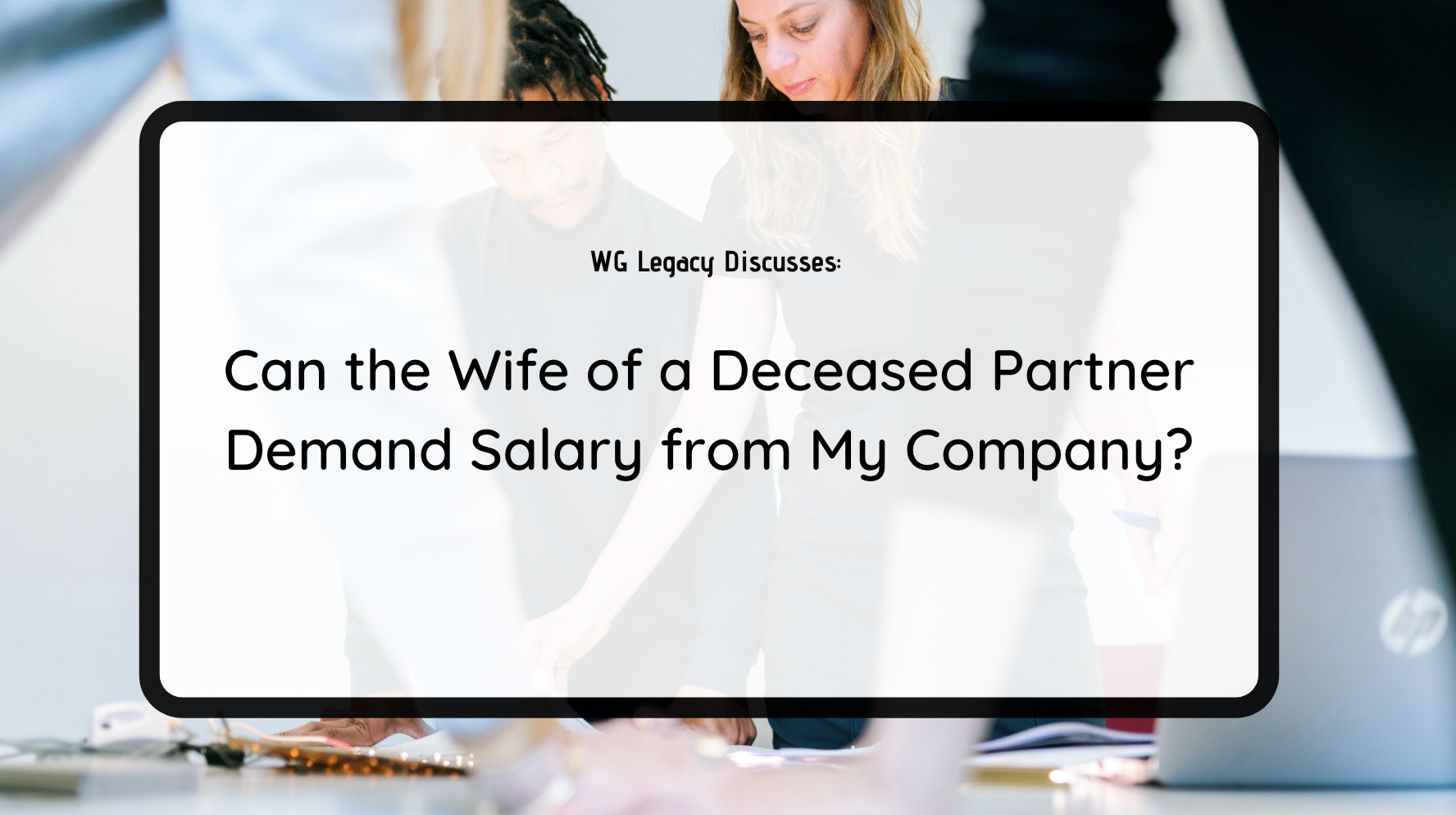 Can the Wife of a Deceased Partner Demand Salary from My Company?