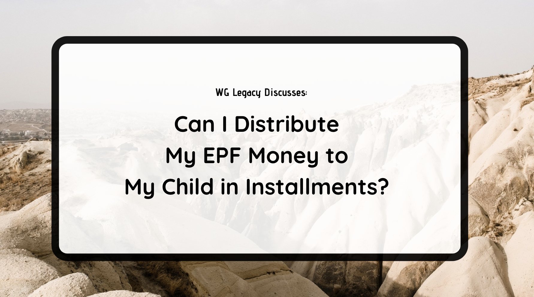 Can I Distribute My EPF Money to My Child in Installments?