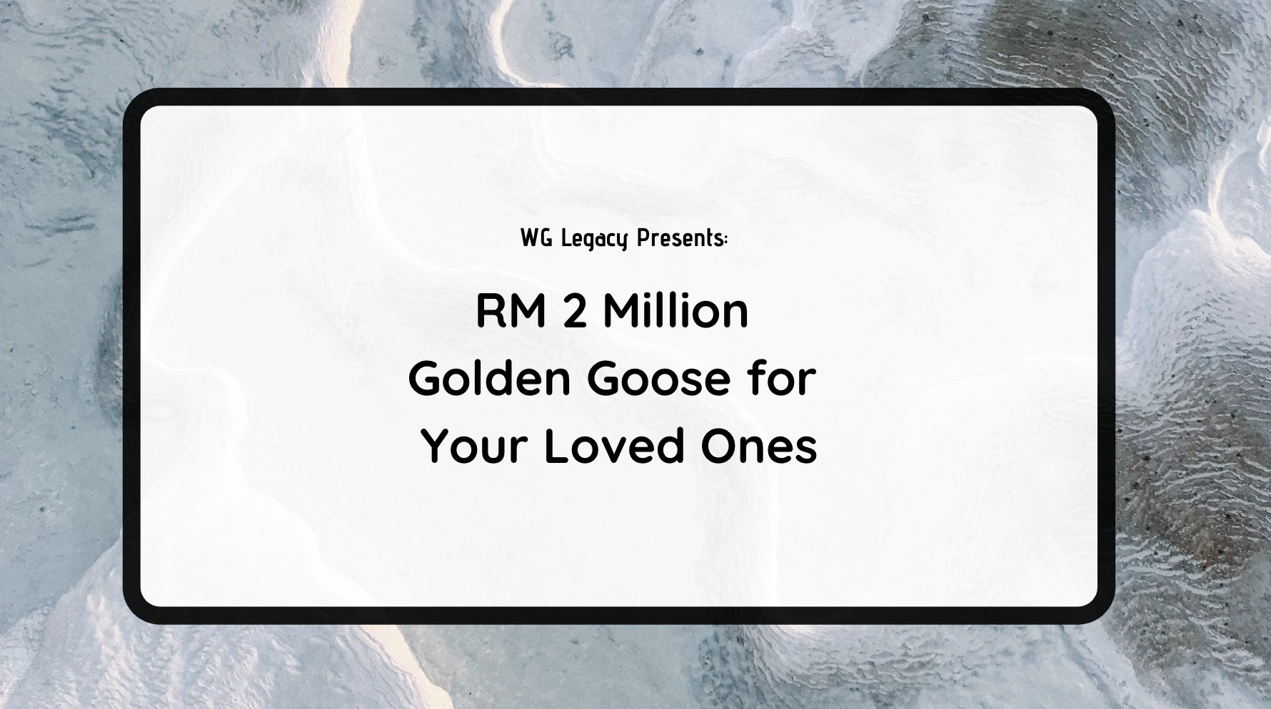 RM 2 Million Golden Goose for Your Loved Ones