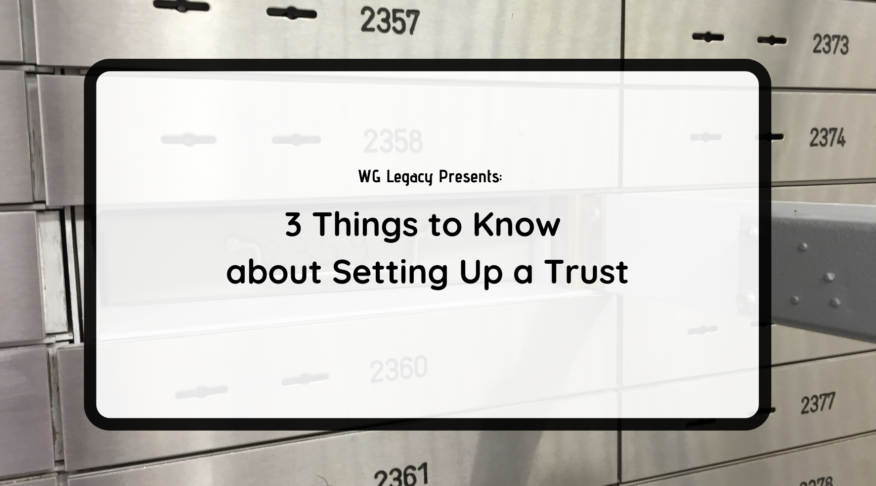 3 Things to Know about Setting Up a Trust