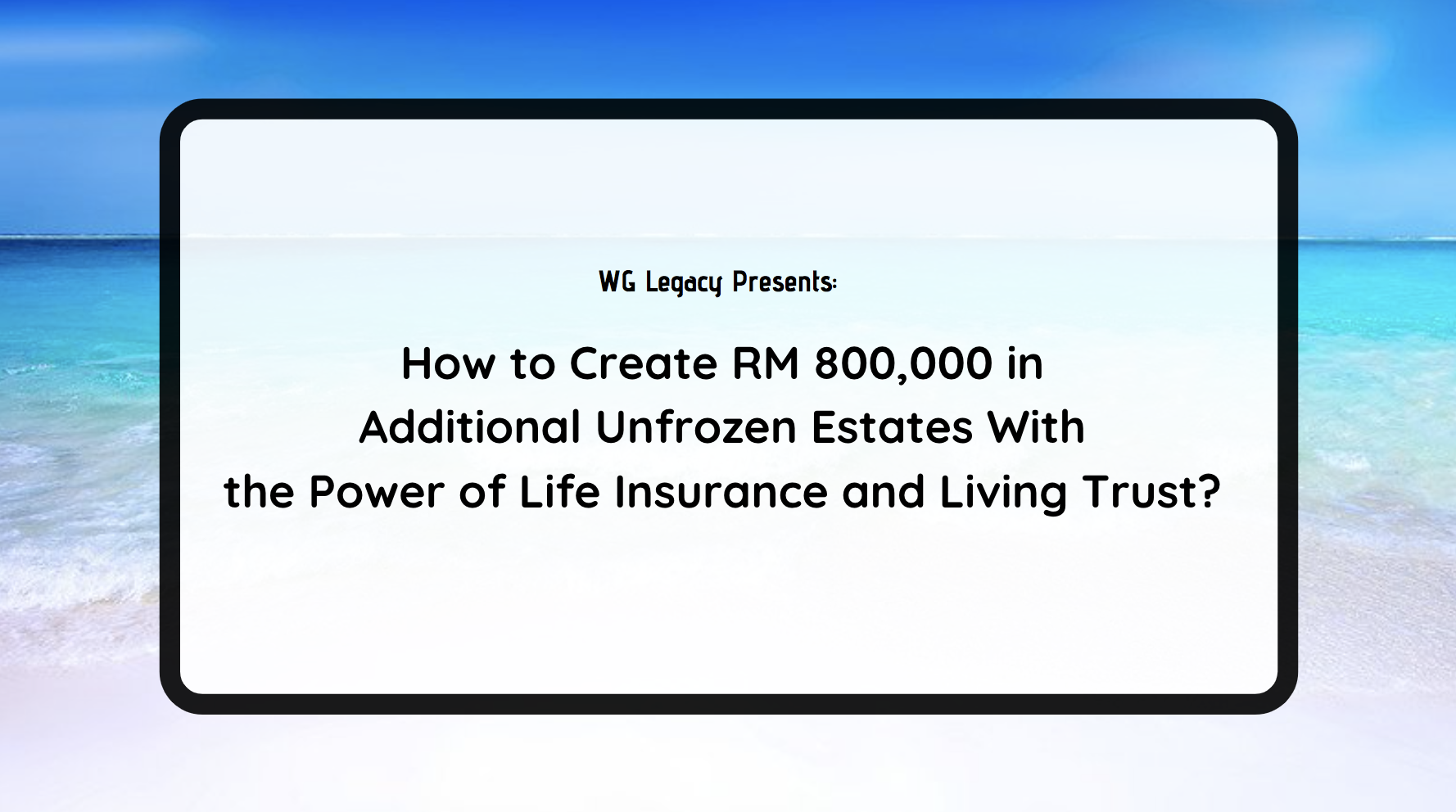 How to Create RM 800,000 in Additional Unfrozen Estates With the Power of Life Insurance and Living Trust?